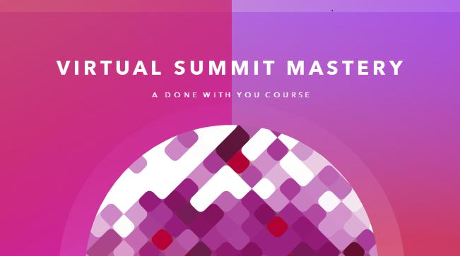 Virtual Summit Mastery